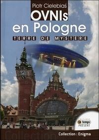 Piotr Cielebias - Ovnis en Pologne - Terre de mystère.