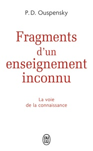 Fragments d'un enseignement inconnu - Piotr Demianovitch Ouspensky |