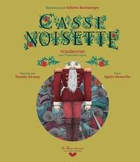 Piotr-Ilitch Tchaïkovski et Agnès Desarthe - Casse-Noisette. 1 CD audio