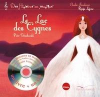 Piotr-Ilitch Tchaïkovski et Elodie Fondacci - Le lac des cygnes. 1 CD audio