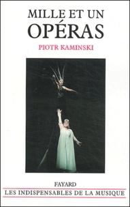 Piotr Kaminski - Mille et un opéras.