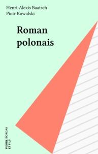 Piotr Kowalski et Henri-Alexis Baatsch - Roman polonais.