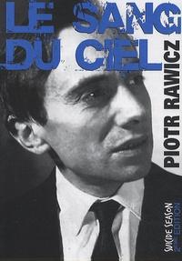 Piotr Rawicz - Le sang du ciel.