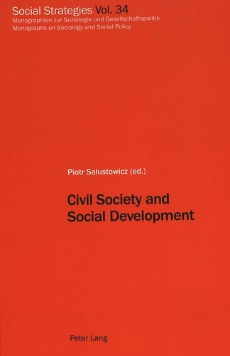 Piotr Salustowicz - Civil Society and Social Development - Proceedings of the 6 th  Biennial European IUCISD Conference in Krakow 1999.