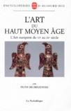 Piotr Skubiszewski - L'art du Haut Moyen Age - L'Art européen du VIème au IXème siècle.