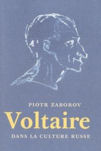 Piotr Zaborov - Voltaire dans la culture russe.