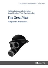 Piotr Zawilski et Agata Handley - The Great War - Insights and Perspectives.