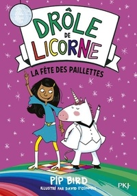 Pip Bird - Drôle de licorne Tome 3 : La fête des paillettes.