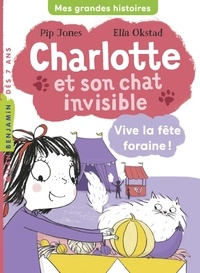 Pip Jones - Charlotte et son chat invisible, Tome 06 - Vive la fête foraine !.