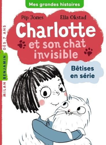 Charlotte et son chat invisible Tome 1 Bêtises en série