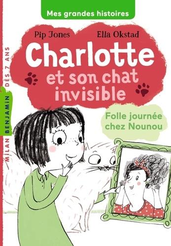 Charlotte et son chat invisible Tome 3 Folle journée chez Nounou