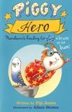 Pip Jones et Adam Stower - Piggy  : Hero.