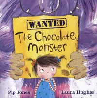 Pip Jones et Laura Hughes - The Chocolate Monster.