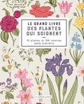 Pip Waller - Le grand livre des plantes qui soignent - 70 plantes et 350 recettes santé bien-être.