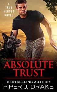 Piper J. Drake - Absolute Trust.