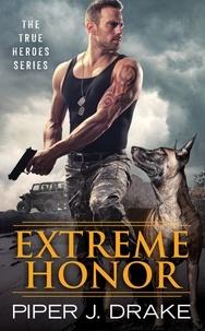 Piper J. Drake - Extreme Honor.