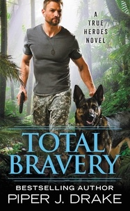 Piper J. Drake - Total Bravery.
