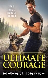 Piper J. Drake - Ultimate Courage.
