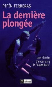 Pipin Ferreras - La dernière plongée.