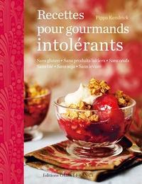 Pippa Kendrick - Recettes pour gourmands intolérants.