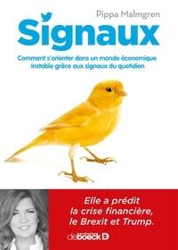 Signaux- Comment s'orienter dans un monde économique instable grâce aux signaux du quotidien - Pippa Malmgren  
