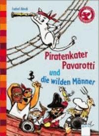 Piratenkater Pavarotti und die wilden Männer.