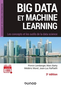 Pirmin Lemberger et Marc Batty - Big Data et Machine Learning - 3e éd. - Les concepts et les outils de la data science.