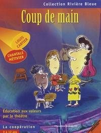 Chantale Métivier - Coup de main - La coopération.