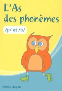 Nancy Gagné - L'As des phonèmes /p/ et /b/.