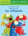 PisHier et Lucie Papineau - Petits monstres  : Les schmoucks.