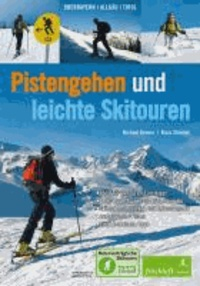 Pistengehen und leichte Skitouren - Oberbayern, Allgäu, Tirol . DAV Naturverträgliche Skitouren - Ideal für Skitouren-Einsteiger  - After-Work-Touren mit Hütteneinkehr - Skitouren-Lehrpfade und Skitourenpark - Aufgelassene Pisten - Viel.