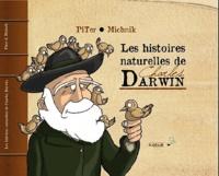 Piter et  Michnik - Les histoires naturelles de Charles Darwin.