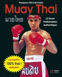 Pitsaporn Prayukvong - Muay Thai - La boxe thaïlandaise authentique.