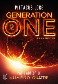 Pittacus Lore - Generation One - Tome 2, Les Six Fugitifs.