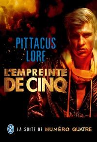 Pittacus Lore - L'empreinte de cinq.