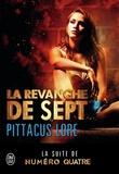Pittacus Lore - La revanche de Sept.