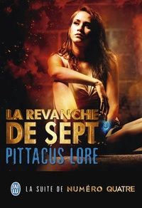 Pittacus Lore - La revanche de Sept.