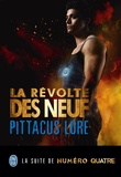 Pittacus Lore - La révolte des neuf.