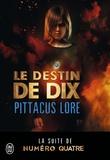 Pittacus Lore - Le destin de dix.