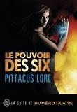Pittacus Lore - Le pouvoir de six.