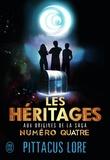 Pittacus Lore - Les héritages - Aux origines de la saga Numéro quatre.