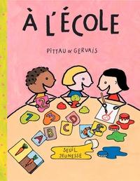 Pittau et  Gervais - A l'école.