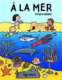 Pittau et  Gervais - A la mer.