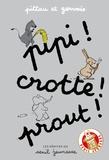Pittau et  Gervais - Pipi ! Crotte ! Prout !.