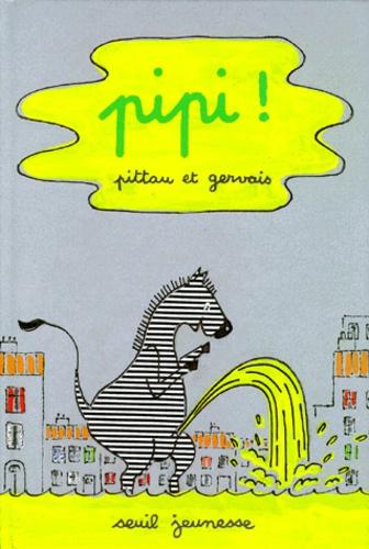 Pittau et  Gervais - Pipi !.