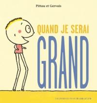 Pittau et  Gervais - Quand je serai grand.