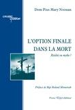 Pius Mary Noomans - L'option finale dans la mort - Réalité ou mythe ?.