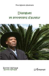 Pius Ngandu Nkashama - Dialogues et entretiens d'auteur.
