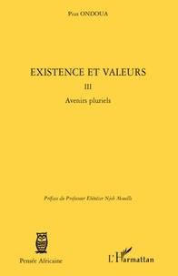 Pius Ondoua - Existence et valeurs 3, Avenirs pluriels.