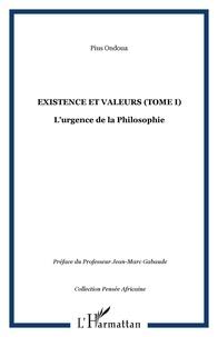 Pius Ondoua - Existence et Valeurs - Tome 1 : L'urgence de la philosophie.